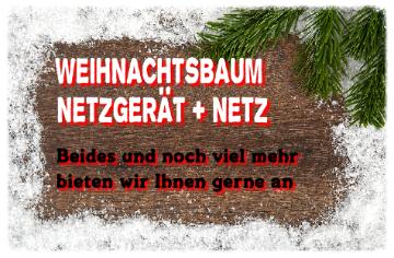 Weihnachtsbaum Netzgerät auch Weihnachtsbaum Netz stellen wir zur Verfügung